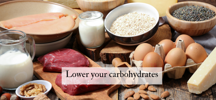 Lower your carbohydrates