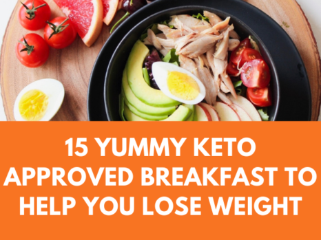 15 Yummy Keto Approved Breakfast To Help You Lose Weight