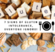 7 Signs Of Gluten Intolerance, Everyone Ignore!