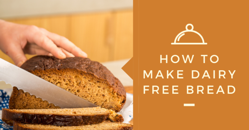 How To Make Dairy Free Bread