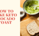 How To Make Keto Avocado Toast