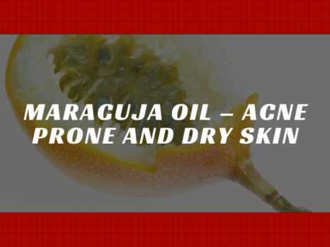 Maracuja Oil – Acne Prone and Dry Skin