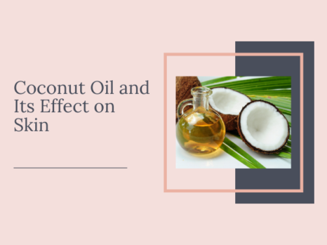 Coconut Oil and Its Effect on Skin