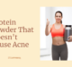 Protein Powder That Doesn't Cause Acne