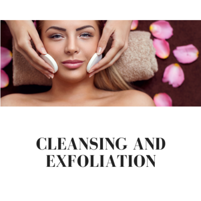 Cleansing and Exfoliation