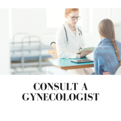 Consult a gynecologist