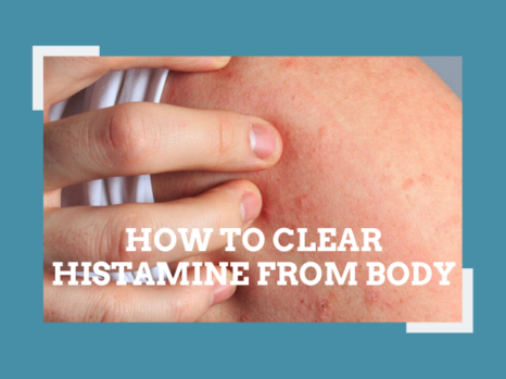 How to Clear Histamine from Body