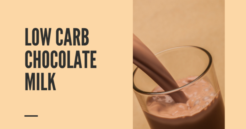 Low Carb Chocolate Milk